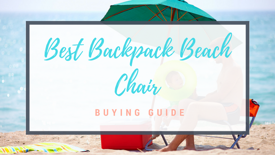 Best Backpack Beach Chair