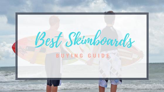 Best Skimboards