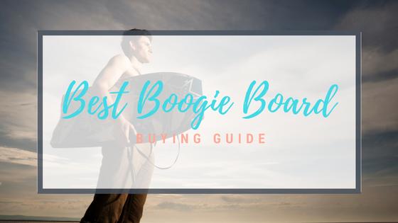 Best boogie board